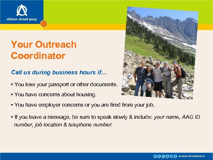Your Outreach Coordinator Call us during business hours if… • You lose your passport