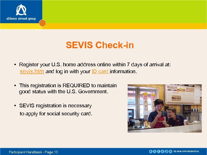 SEVIS Check-in • Register your U. S. home address online within 7 days of