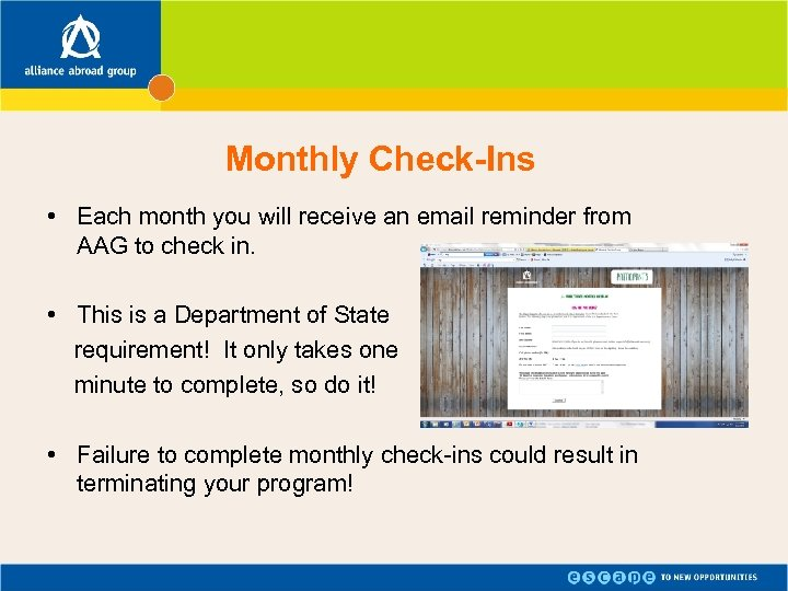 Monthly Check-Ins • Each month you will receive an email reminder from AAG to
