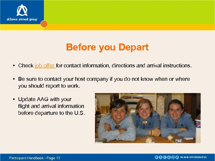 Before you Depart • Check job offer for contact information, directions and arrival instructions.