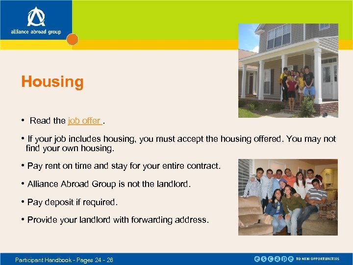 Housing • Read the job offer. • If your job includes housing, you must