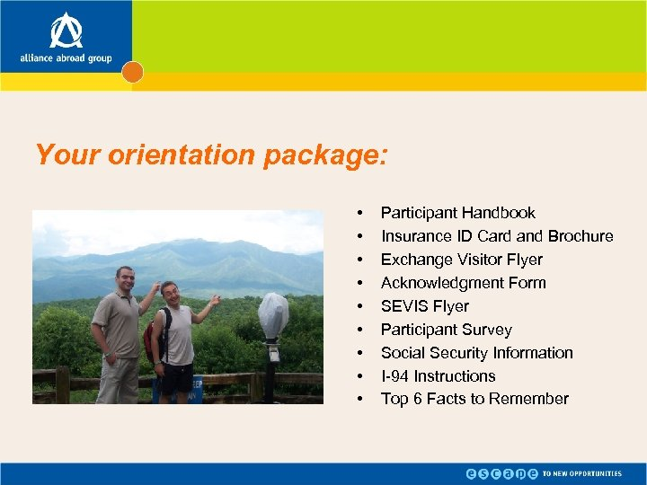 Your orientation package: • • • Participant Handbook Insurance ID Card and Brochure Exchange