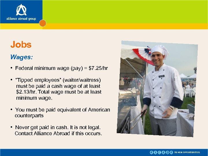"""Jobs Wages: • Federal minimum wage (pay) = $7. 25/hr • """"Tipped employees"""" (waiter/waitress)"""
