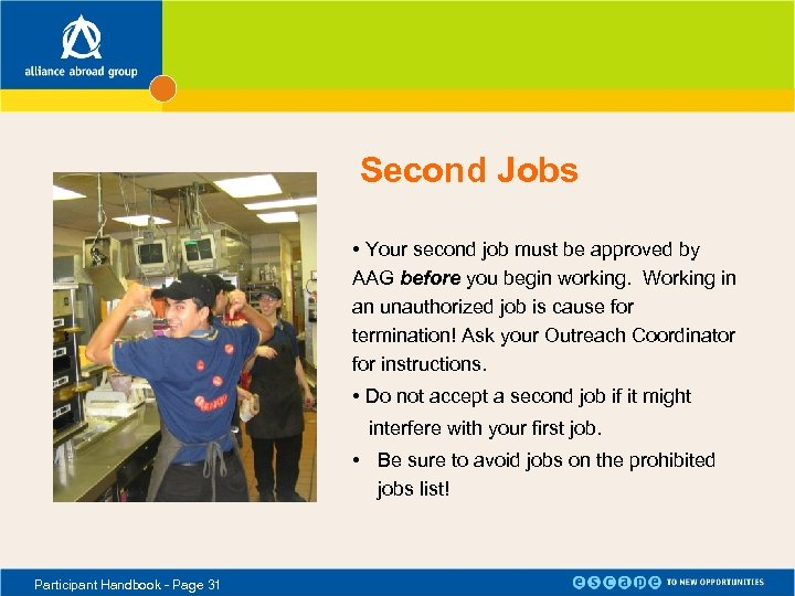 Second Jobs • Your second job must be approved by AAG before you begin