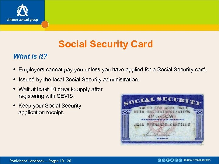 Social Security Card What is it? • Employers cannot pay you unless you have