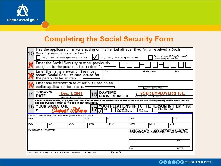 Completing the Social Security Form X X X Dec. 1, 2005 Chaowat Jitkaew YOUR