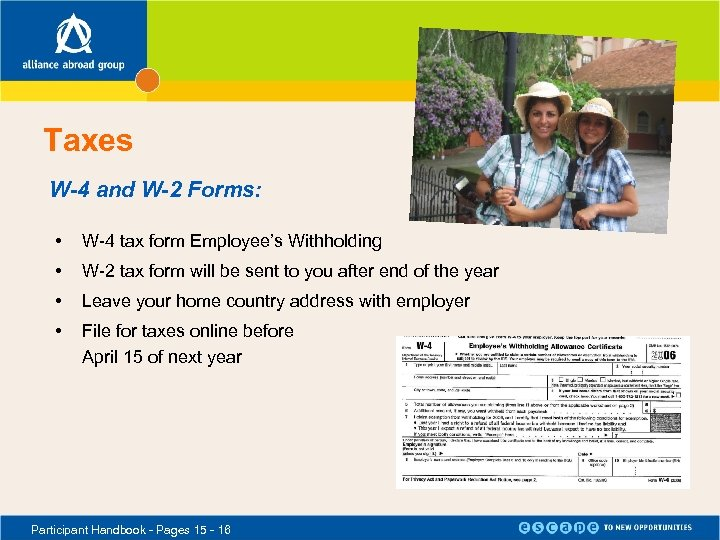 Taxes W-4 and W-2 Forms: • W-4 tax form Employee's Withholding • W-2 tax