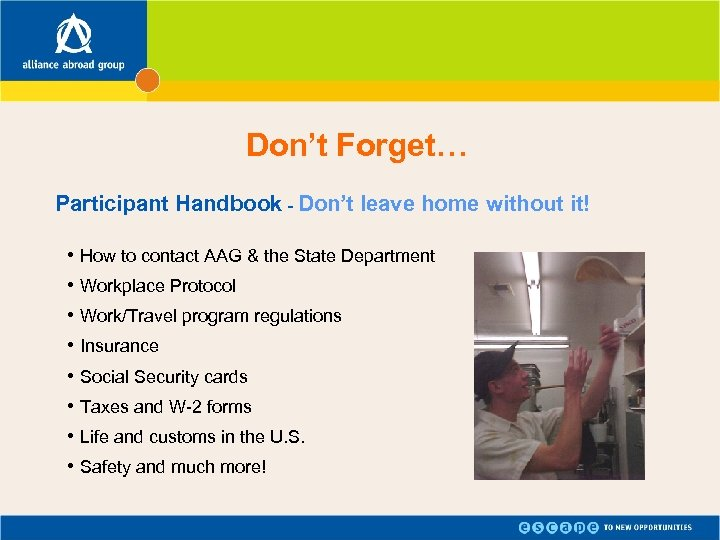 Don't Forget… Participant Handbook - Don't leave home without it! • How to contact