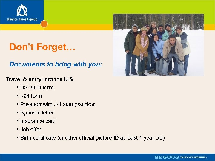 Don't Forget… Documents to bring with you: Travel & entry into the U. S.