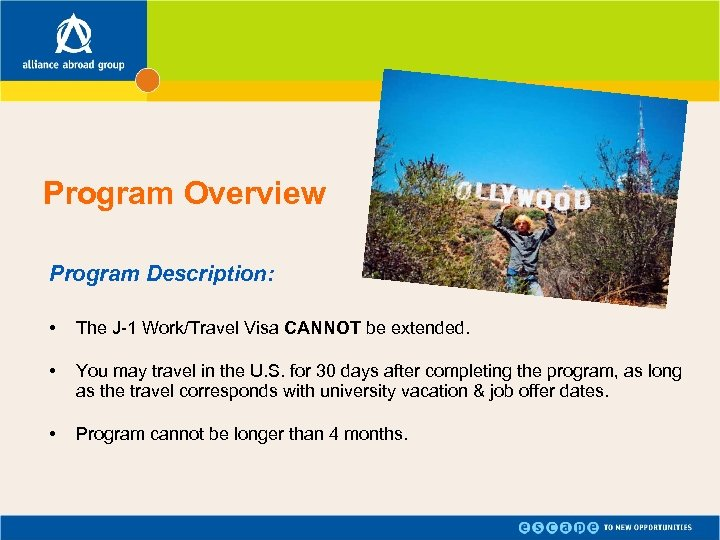 Program Overview Program Description: • The J-1 Work/Travel Visa CANNOT be extended. • You