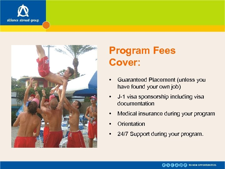 Program Fees Cover: • Guaranteed Placement (unless you have found your own job) •