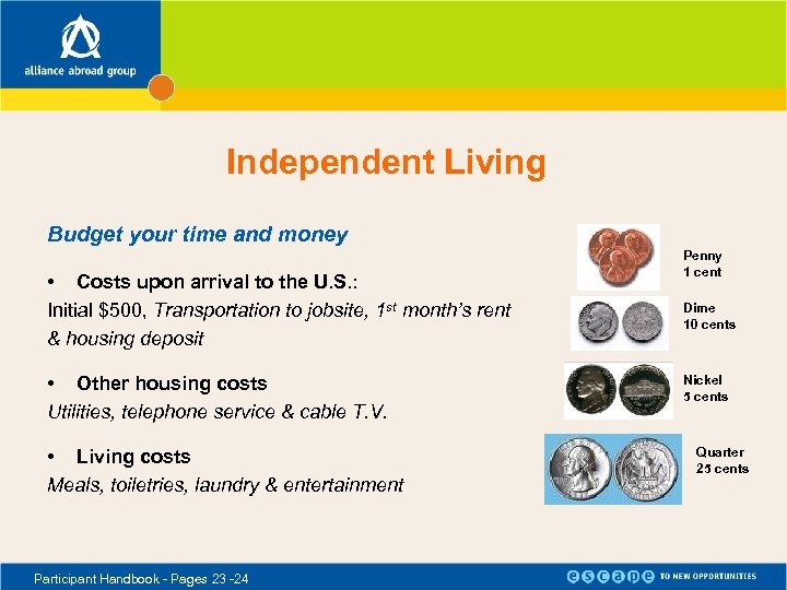 Independent Living Budget your time and money • Costs upon arrival to the U.
