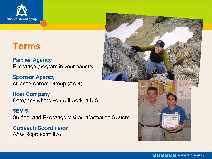 Terms Partner Agency Exchange program in your country Sponsor Agency Alliance Abroad Group (AAG)