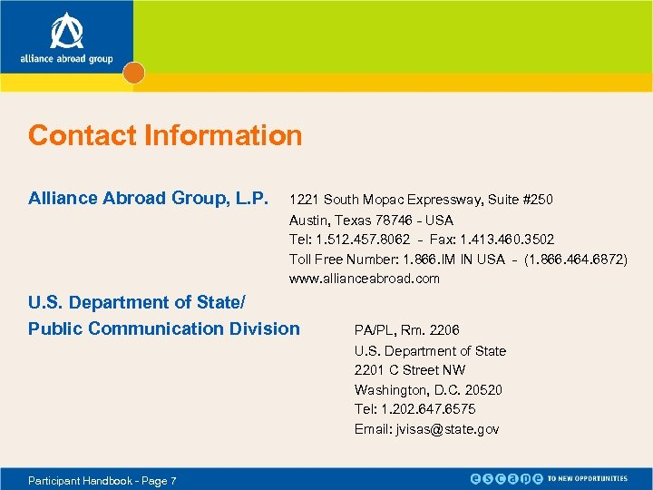Contact Information Alliance Abroad Group, L. P. 1221 South Mopac Expressway, Suite #250 Austin,