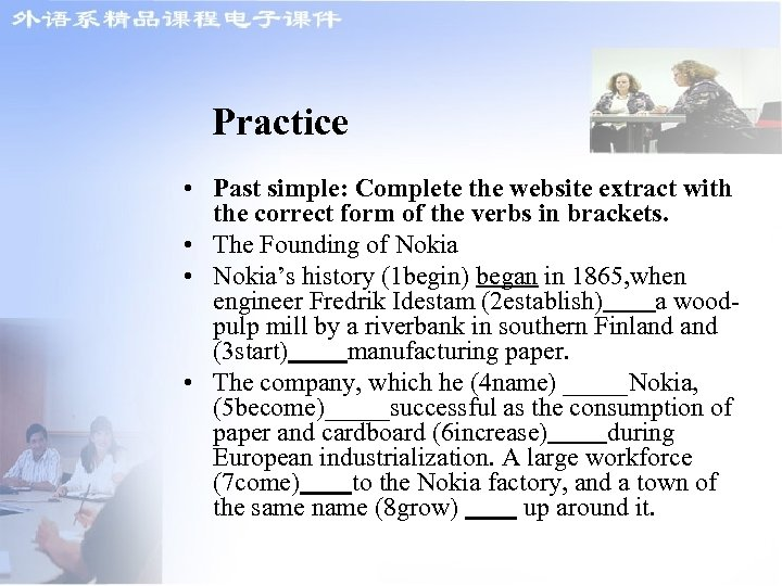 Practice • Past simple: Complete the website extract with the correct form of the