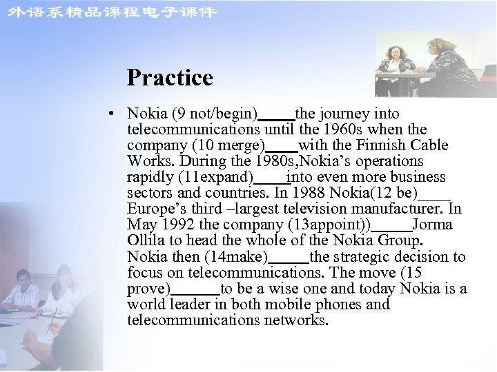 Practice • Nokia (9 not/begin) the journey into telecommunications until the 1960 s when