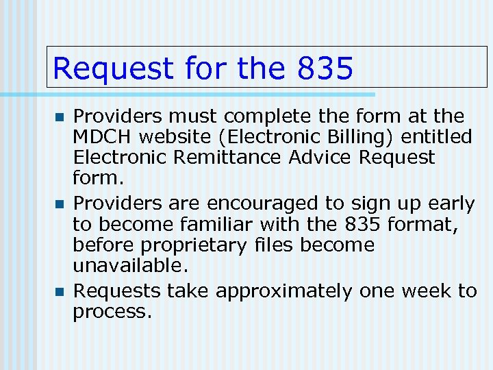 Request for the 835 n n n Providers must complete the form at the