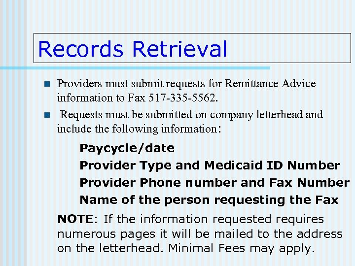 Records Retrieval n n Providers must submit requests for Remittance Advice information to Fax