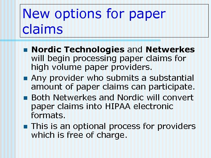 New options for paper claims n n Nordic Technologies and Netwerkes will begin processing