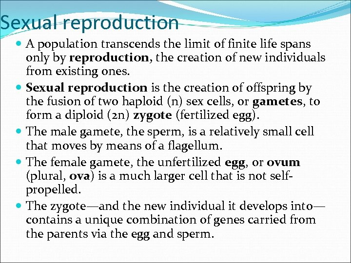 Sexual reproduction A population transcends the limit of finite life spans only by reproduction,