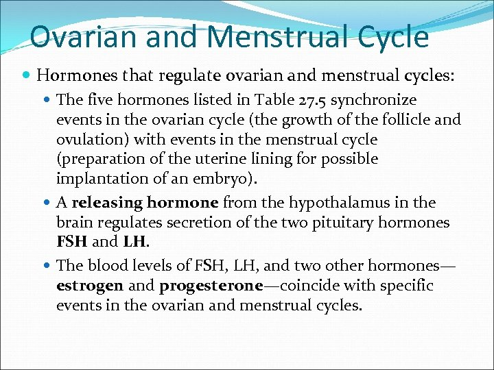 Ovarian and Menstrual Cycle Hormones that regulate ovarian and menstrual cycles: The five hormones