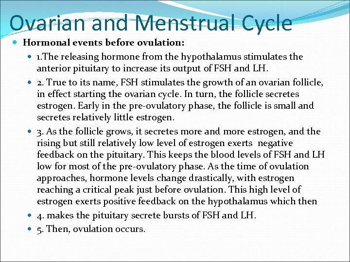 Ovarian and Menstrual Cycle Hormonal events before ovulation: 1. The releasing hormone from the