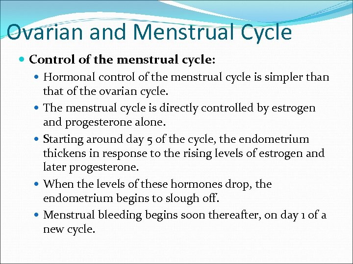 Ovarian and Menstrual Cycle Control of the menstrual cycle: Hormonal control of the menstrual