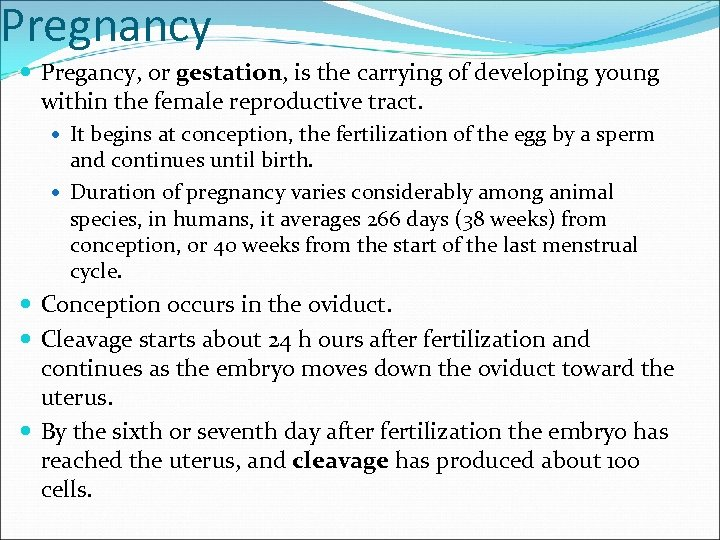 Pregnancy Pregancy, or gestation, is the carrying of developing young within the female reproductive