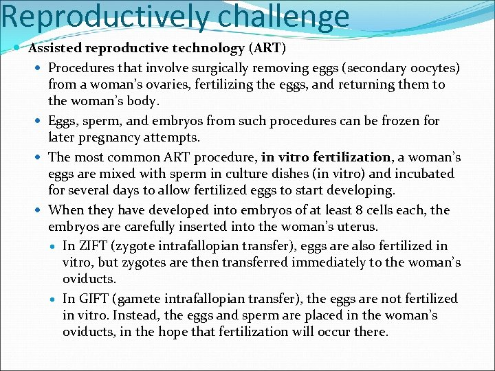 Reproductively challenge Assisted reproductive technology (ART) Procedures that involve surgically removing eggs (secondary oocytes)