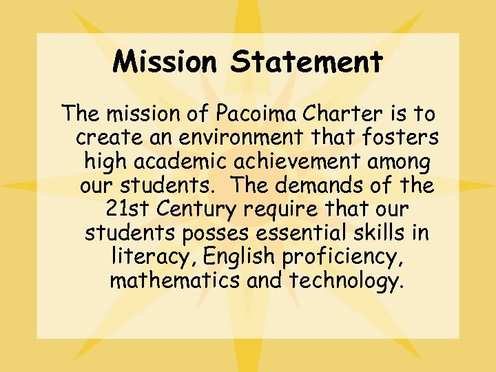 Mission Statement The mission of Pacoima Charter is to create an environment that fosters