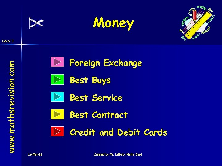 Money www. mathsrevision. com Level 3 Foreign Exchange Best Buys Best Service Best Contract