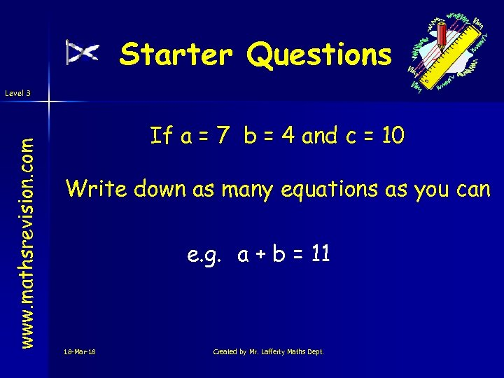 Starter Questions www. mathsrevision. com Level 3 If a = 7 b = 4