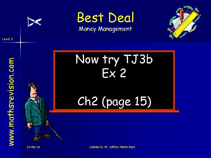 Best Deal Money Management www. mathsrevision. com Level 3 Now try TJ 3 b