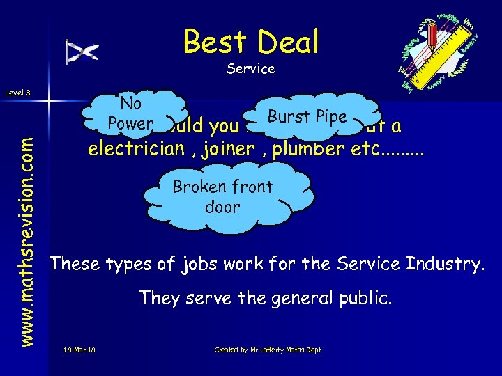 Best Deal Service www. mathsrevision. com Level 3 No Burst Powerwould you need to