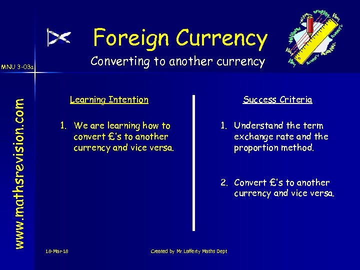 Foreign Currency Converting to another currency www. mathsrevision. com MNU 3 -03 a Learning