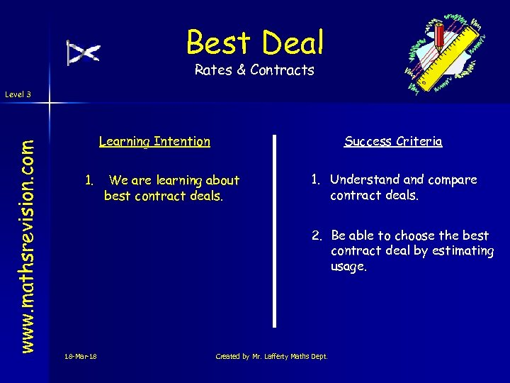 Best Deal Rates & Contracts www. mathsrevision. com Level 3 Learning Intention 1. Success