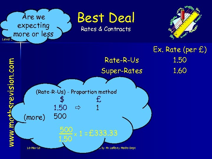 www. mathsrevision. com Level 3 Best Deal Are we expecting more or less Rates