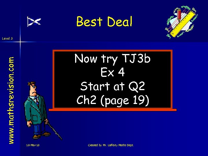 Best Deal www. mathsrevision. com Level 3 Now try TJ 3 b Ex 4