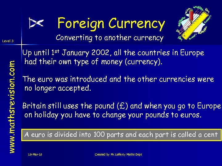Foreign Currency Converting to another currency www. mathsrevision. com Level 3 Up until 1