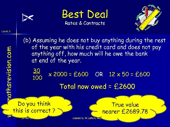 Best Deal Rates & Contracts www. mathsrevision. com Level 3 (b) Assuming he does
