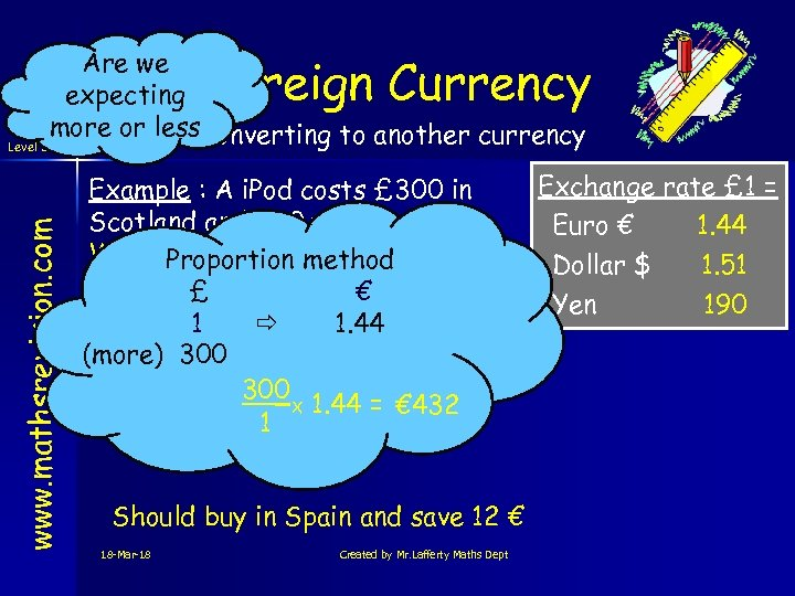 Are we expecting more or less. Converting to another currency Level 3 www. mathsrevision.