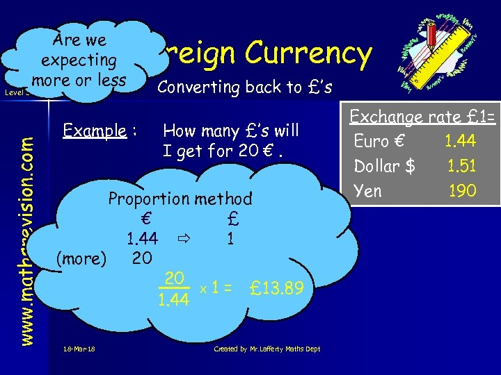 www. mathsrevision. com Level 3 Are we expecting more or less Foreign Currency Example