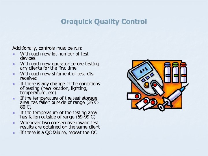Oraquick Quality Control Additionally, controls must be run: n With each new lot number