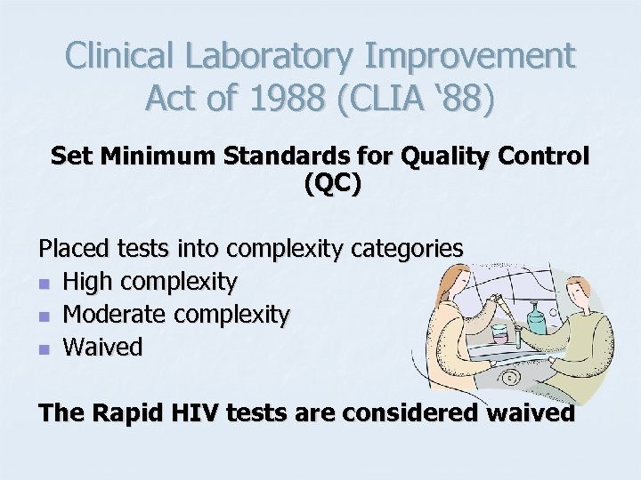 Clinical Laboratory Improvement Act of 1988 (CLIA ' 88) Set Minimum Standards for Quality