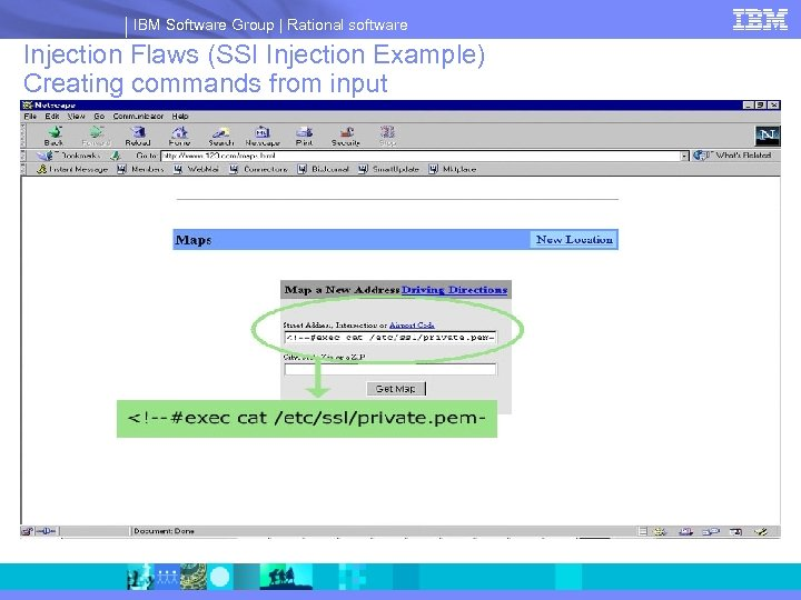 IBM Software Group | Rational software Injection Flaws (SSI Injection Example) Creating commands from