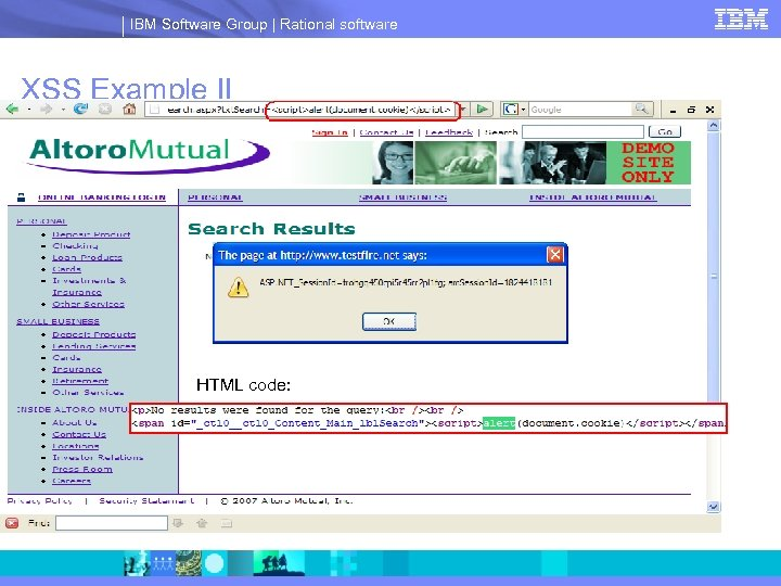 IBM Software Group | Rational software XSS Example II HTML code: