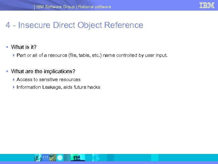 IBM Software Group | Rational software 4 - Insecure Direct Object Reference § What