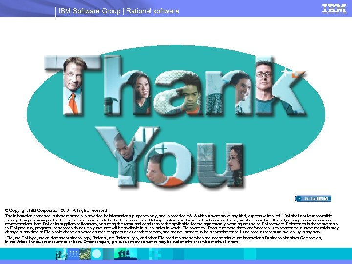 IBM Software Group | Rational software © Copyright IBM Corporation 2010. All rights reserved.
