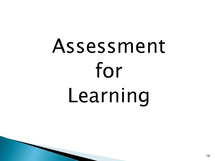 Assessment for Learning 19