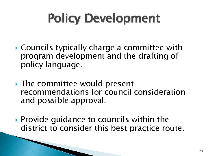 Policy Development Councils typically charge a committee with program development and the drafting of